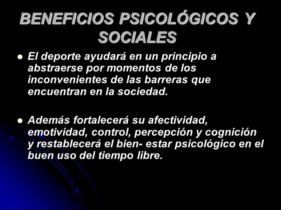 BENEFICIOS PSICOLÓGICOS Y SOCIALES