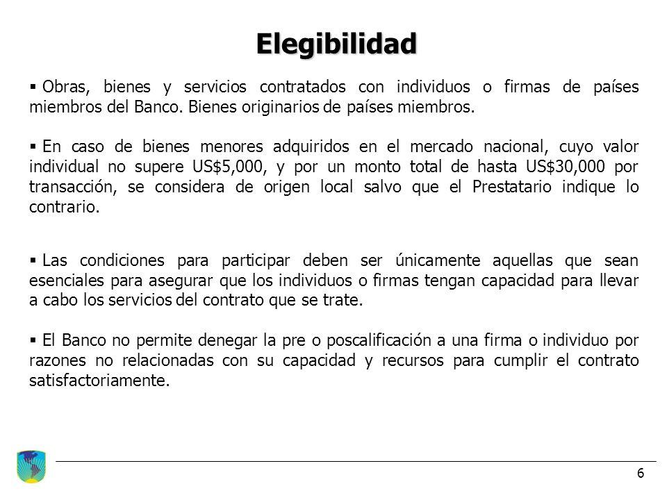 ElegibilidadObras, bienes y servicios contratados con individuos o firmas de países miembros del Banco. Bienes originarios de países miembros.