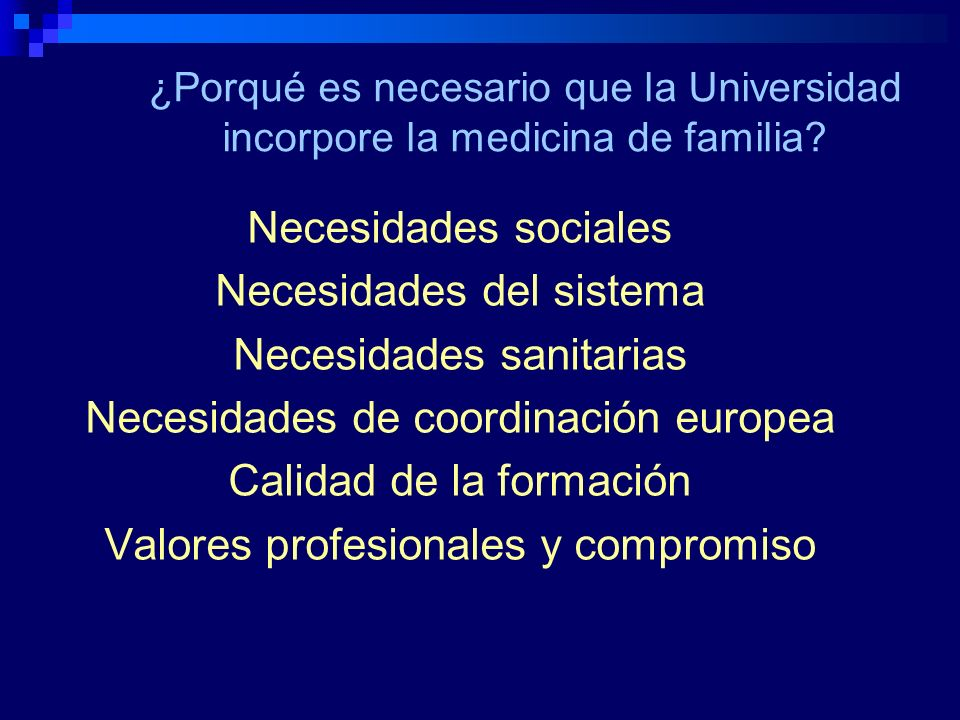 ¿Porqué es necesario que la Universidad incorpore la medicina de familia