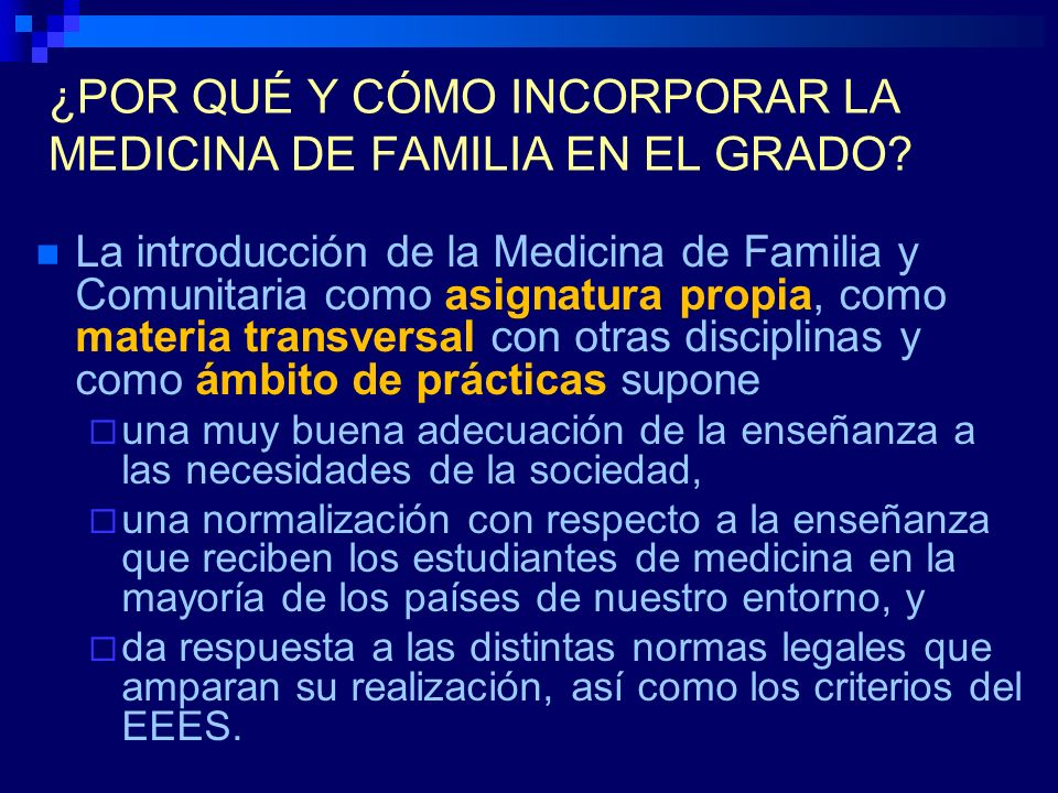 ¿POR QUÉ Y CÓMO INCORPORAR LA MEDICINA DE FAMILIA EN EL GRADO