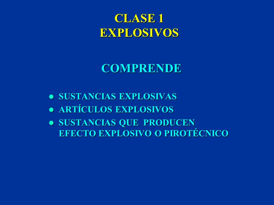 CLASE 1 EXPLOSIVOS COMPRENDE