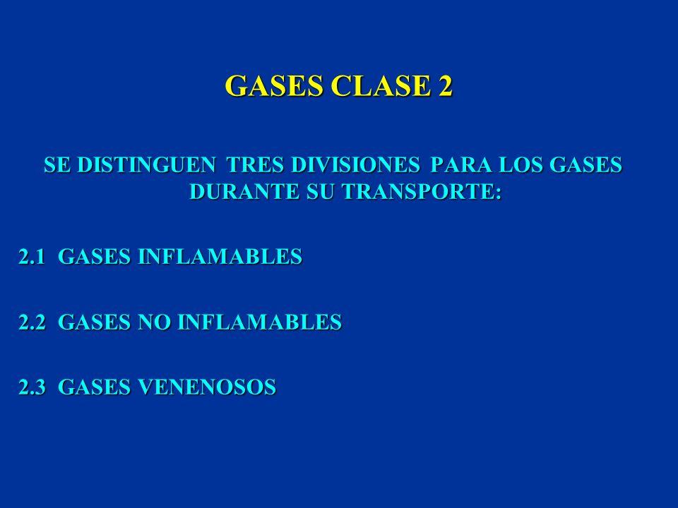 SE DISTINGUEN TRES DIVISIONES PARA LOS GASES DURANTE SU TRANSPORTE: