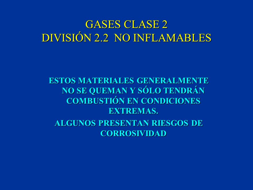 GASES CLASE 2 DIVISIÓN 2.2 NO INFLAMABLES
