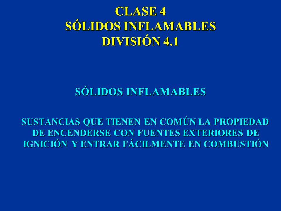 CLASE 4 SÓLIDOS INFLAMABLES DIVISIÓN 4.1