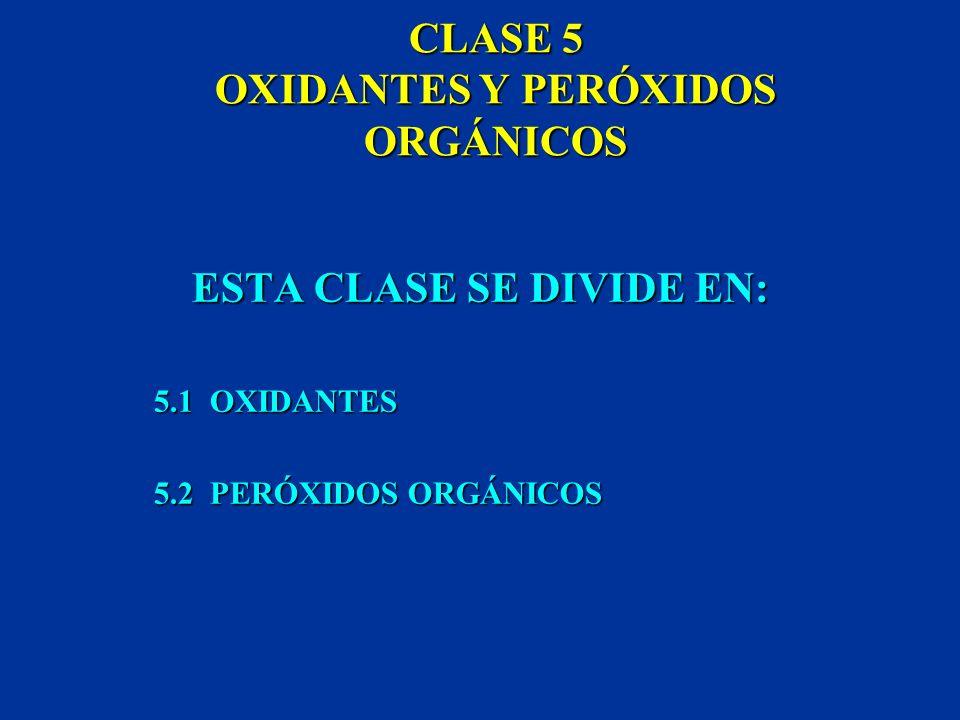 CLASE 5 OXIDANTES Y PERÓXIDOS ORGÁNICOS