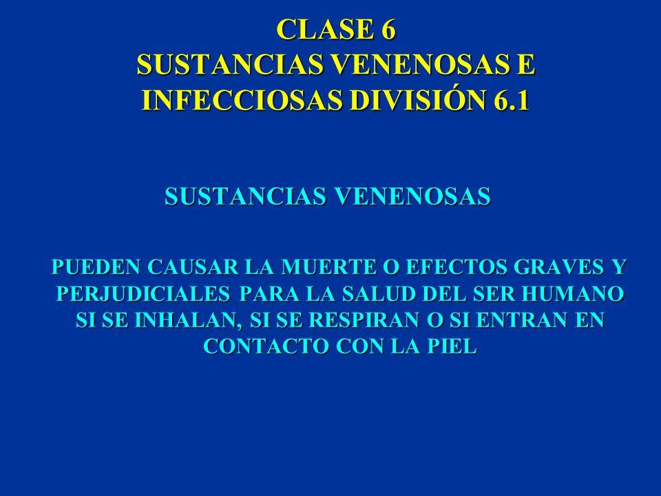 CLASE 6 SUSTANCIAS VENENOSAS E INFECCIOSAS DIVISIÓN 6.1