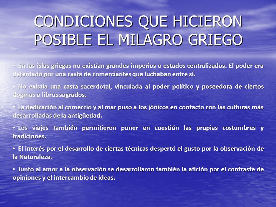 CONDICIONES QUE HICIERON POSIBLE EL MILAGRO GRIEGO