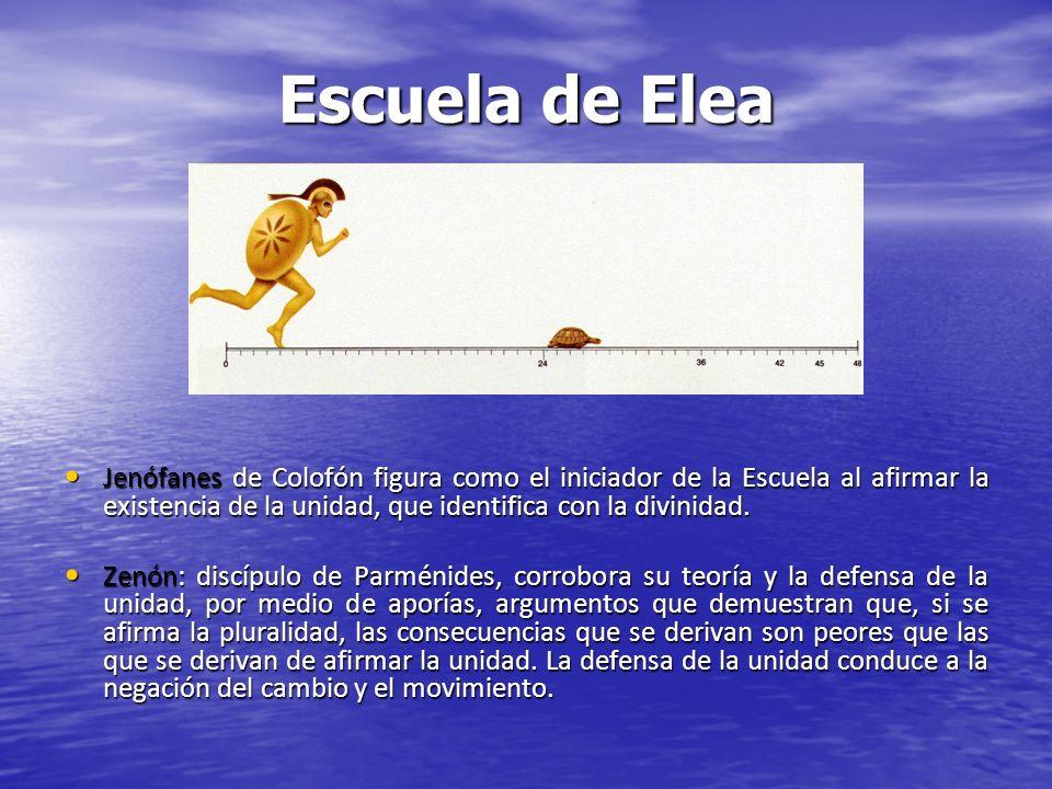 Escuela de Elea Jenófanes de Colofón figura como el iniciador de la Escuela al afirmar la existencia de la unidad, que identifica con la divinidad.