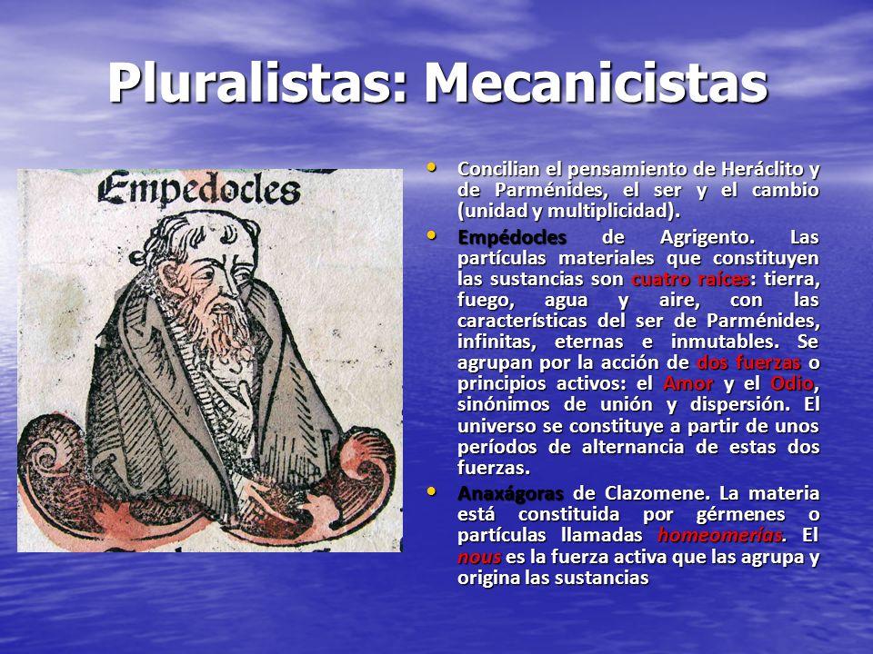 Pluralistas: Mecanicistas