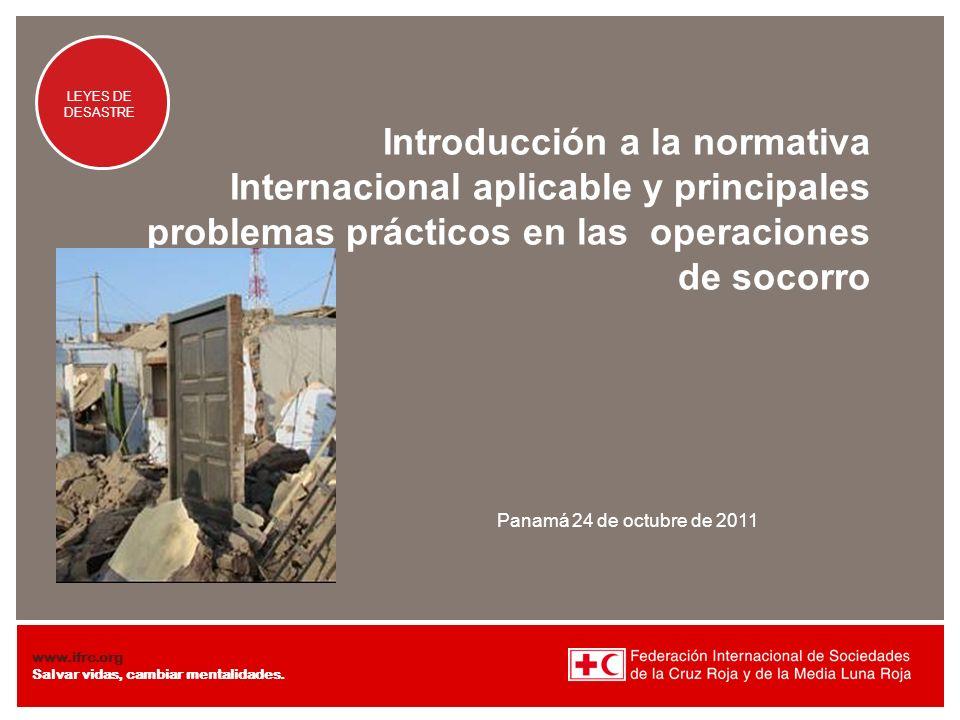 Introducción a la normativa Internacional aplicable y principales problemas prácticos en las operaciones de socorro