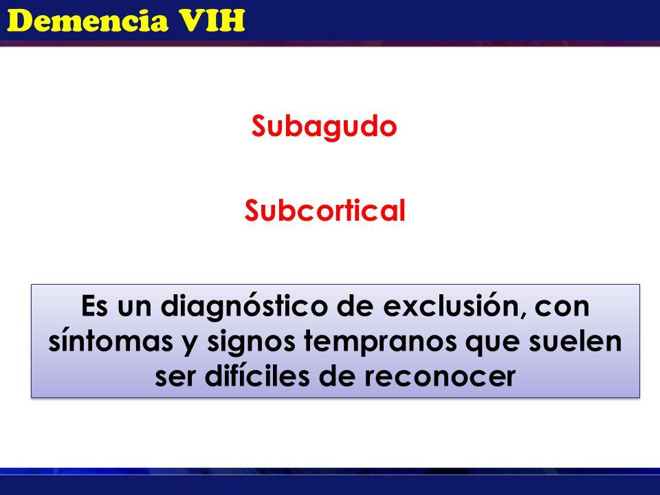 Demencia VIH Subagudo Subcortical