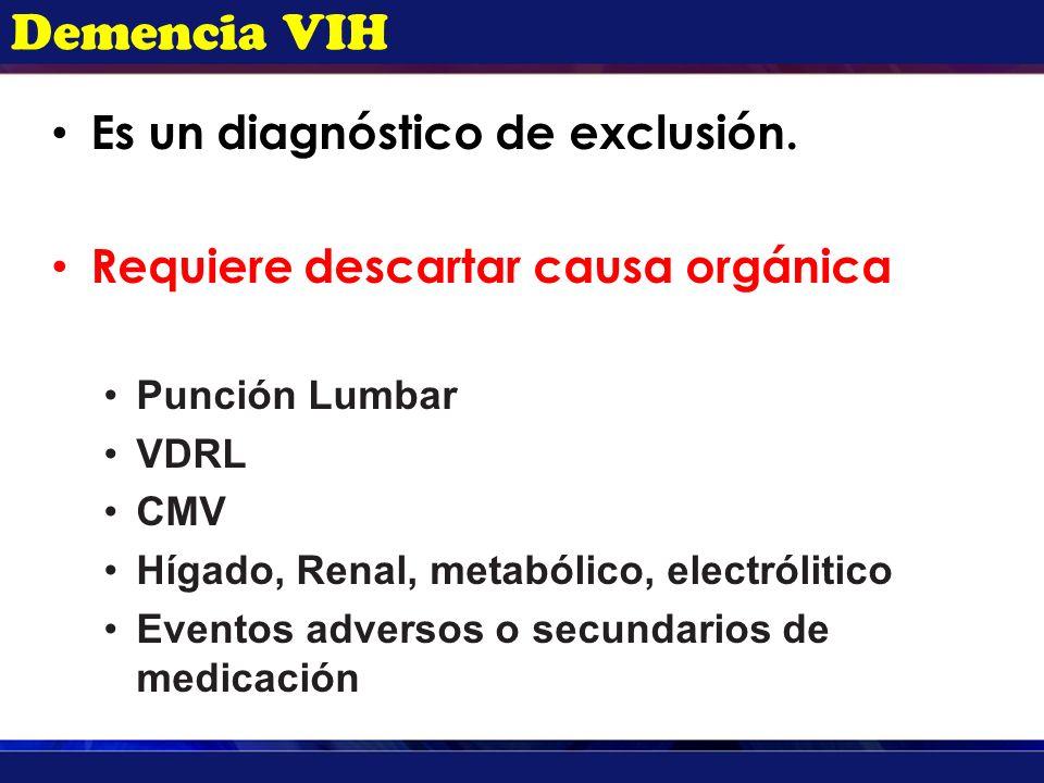 Demencia VIH Es un diagnóstico de exclusión.
