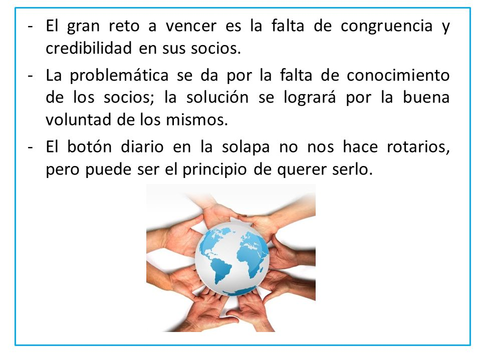 El gran reto a vencer es la falta de congruencia y credibilidad en sus socios.