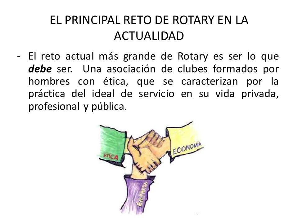 EL PRINCIPAL RETO DE ROTARY EN LA ACTUALIDAD
