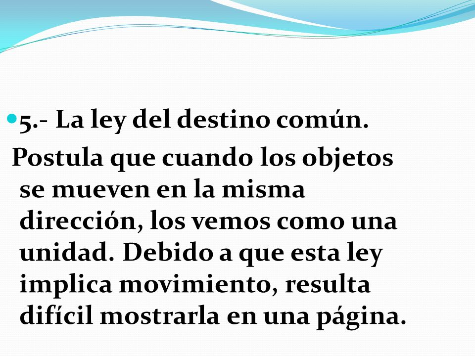 5.- La ley del destino común.