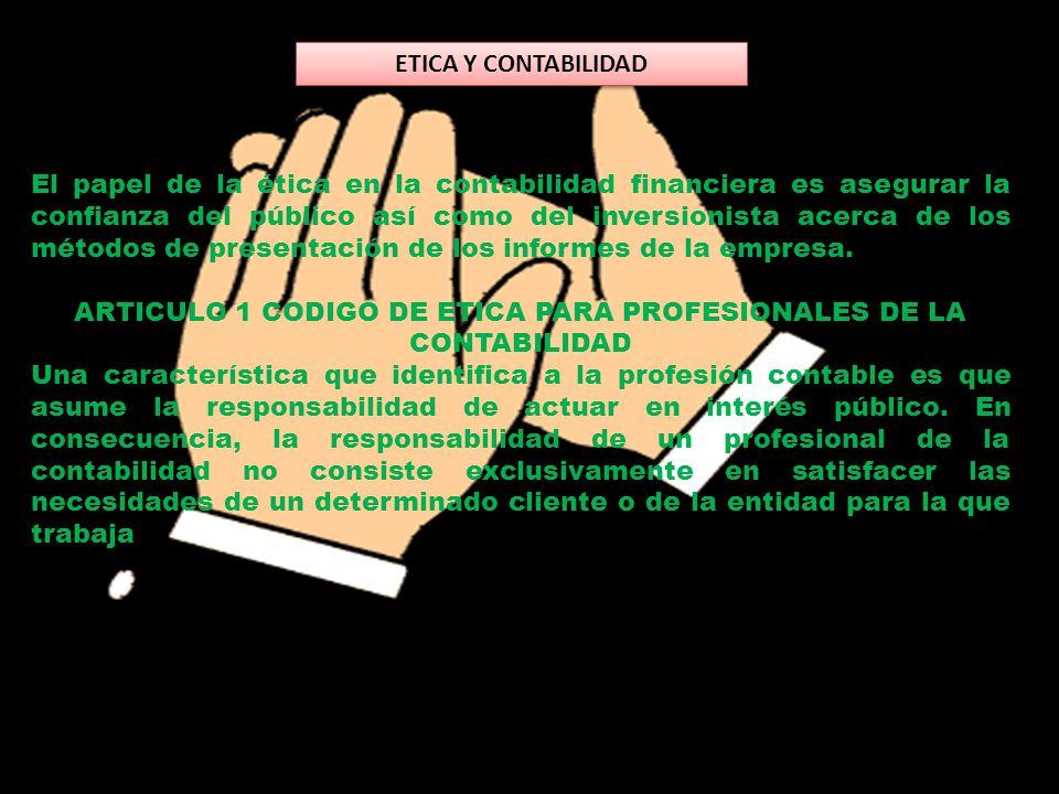 ARTICULO 1 CODIGO DE ETICA PARA PROFESIONALES DE LA CONTABILIDAD