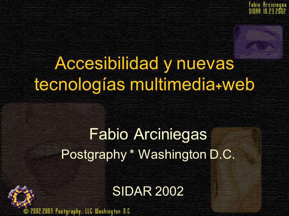 Accesibilidad y nuevas tecnologías multimedia+web