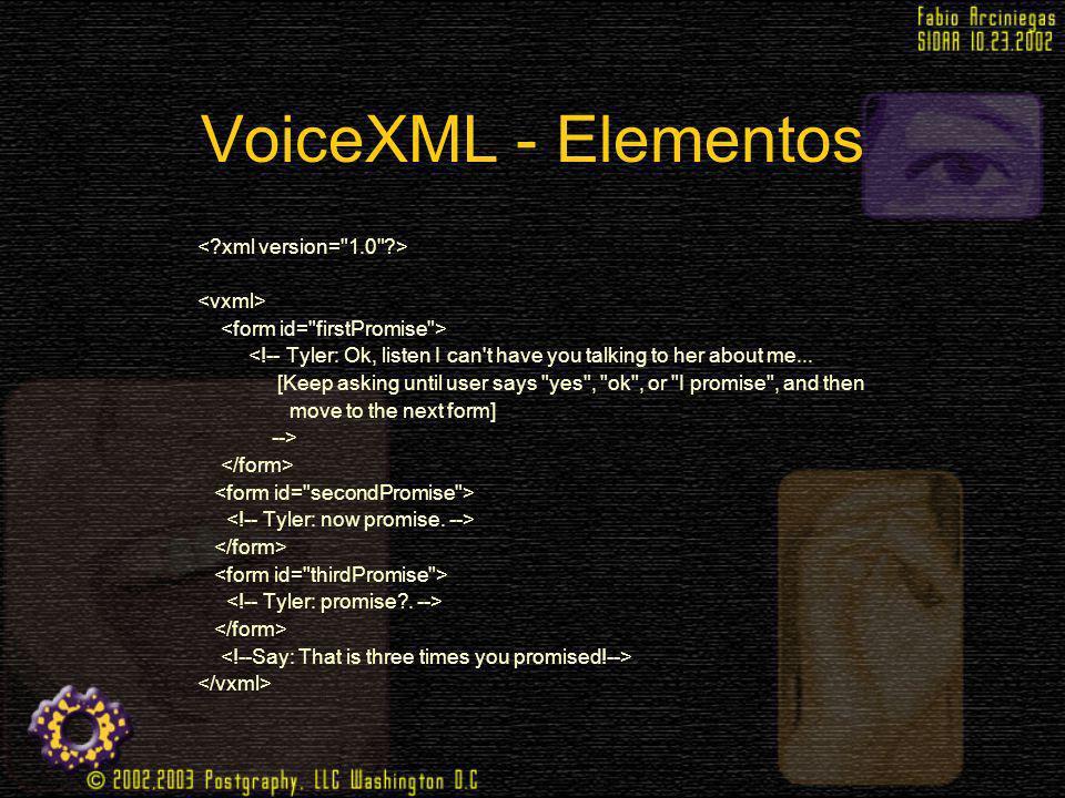 VoiceXML - Elementos < xml version= 1.0 > <vxml>