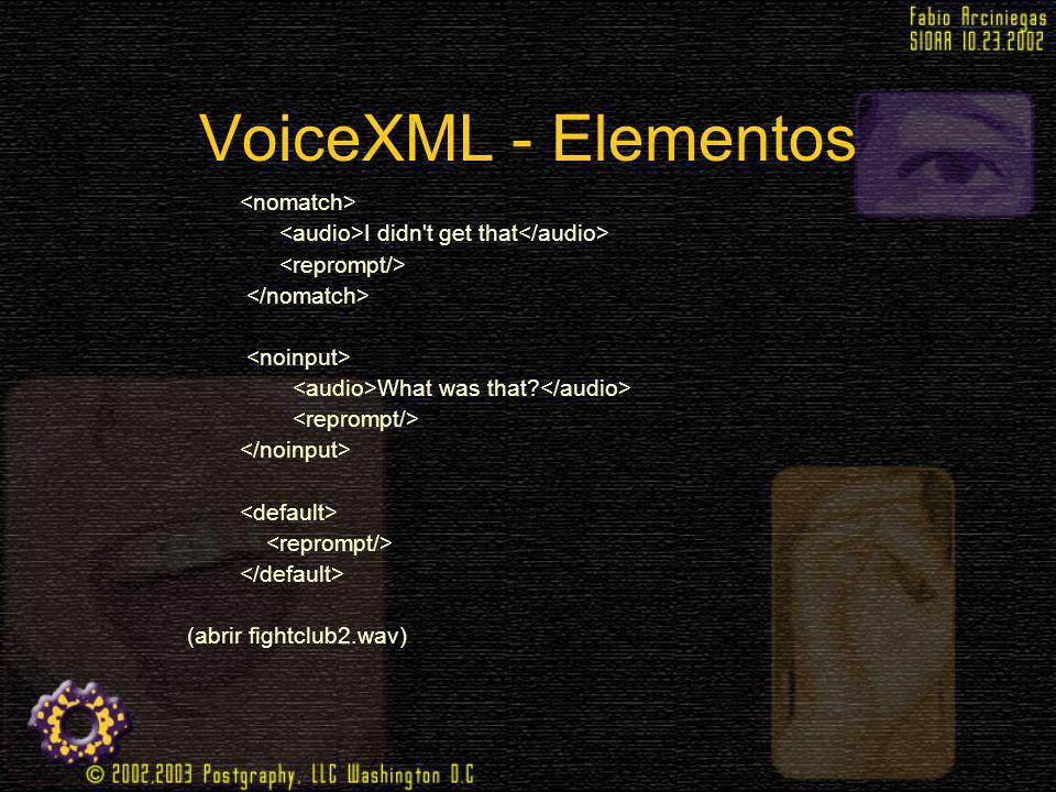 VoiceXML - Elementos <nomatch>