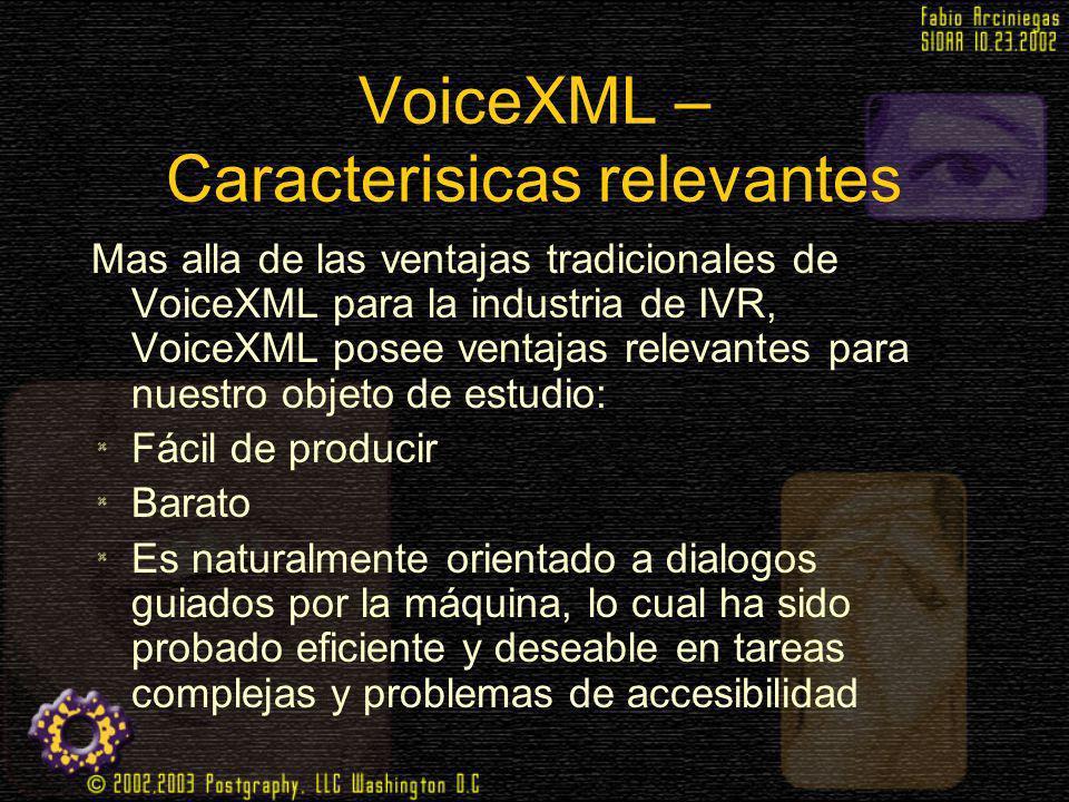 VoiceXML – Caracterisicas relevantes