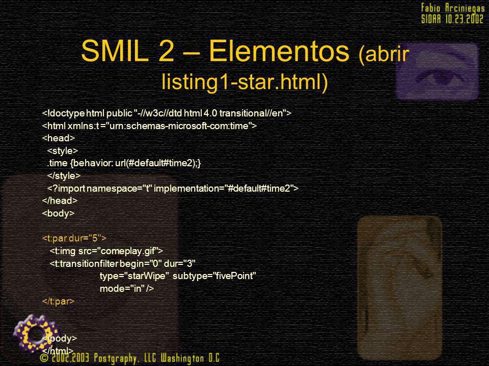 SMIL 2 – Elementos (abrir listing1-star.html)