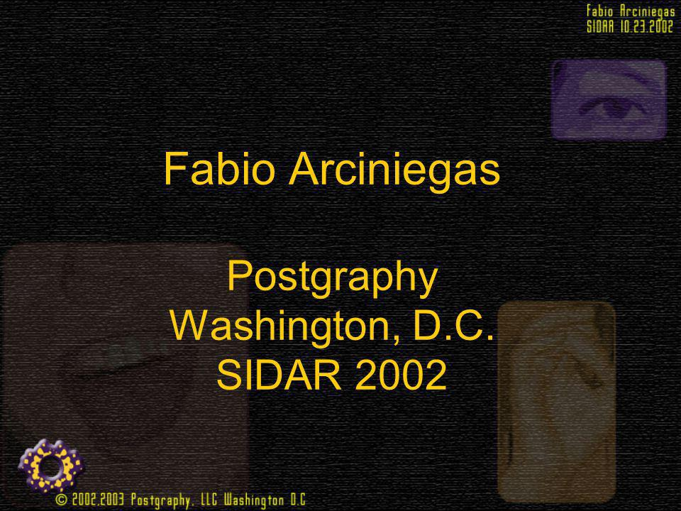 Fabio Arciniegas Postgraphy Washington, D.C. SIDAR 2002