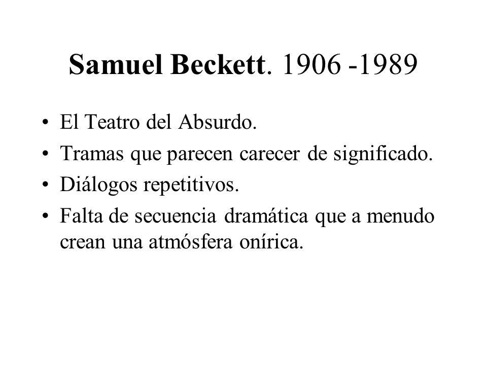 Samuel Beckett. 1906 -1989 El Teatro del Absurdo.