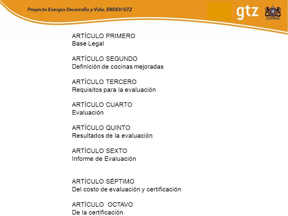ARTÍCULO PRIMEROBase Legal. ARTÍCULO SEGUNDO. Definición de cocinas mejoradas. ARTÍCULO TERCERO. Requisitos para la evaluación.