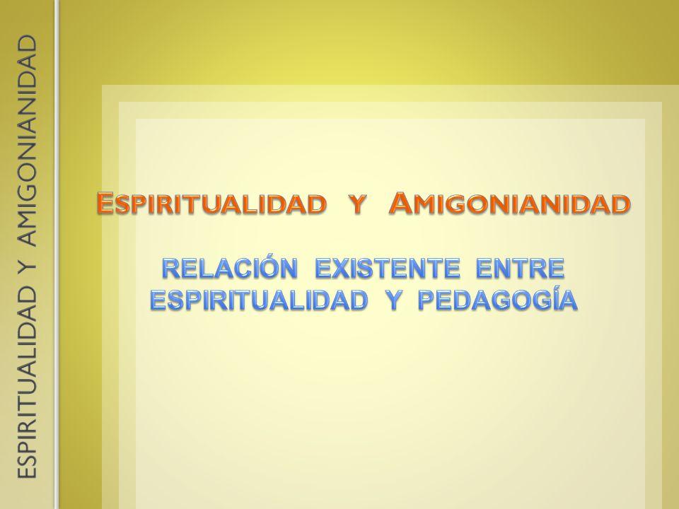 ESPIRITUALIDAD Y AMIGONIANIDAD