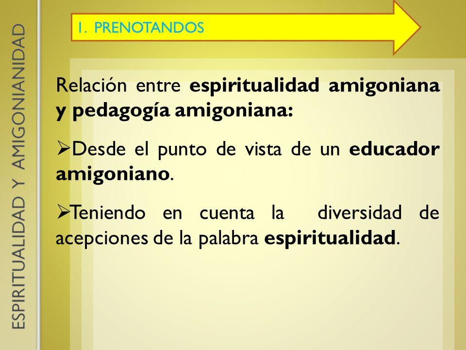 Relación entre espiritualidad amigoniana y pedagogía amigoniana: