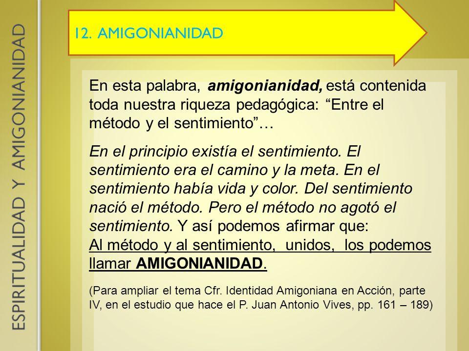 Al método y al sentimiento, unidos, los podemos llamar AMIGONIANIDAD.