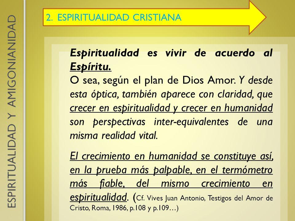 Espiritualidad es vivir de acuerdo al Espíritu.