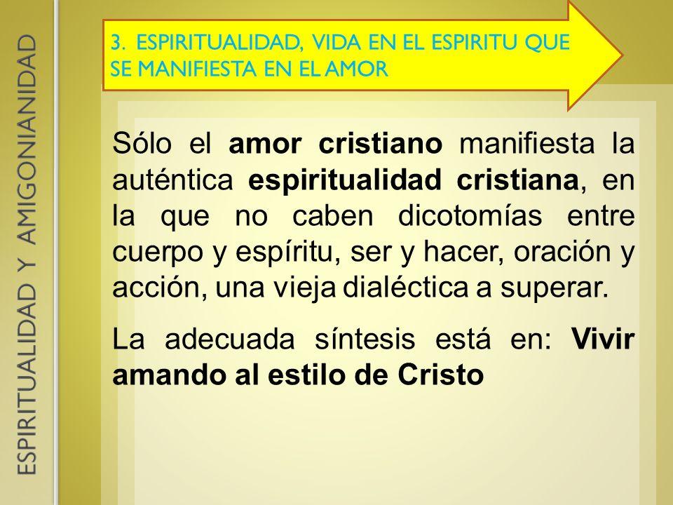 La adecuada síntesis está en: Vivir amando al estilo de Cristo