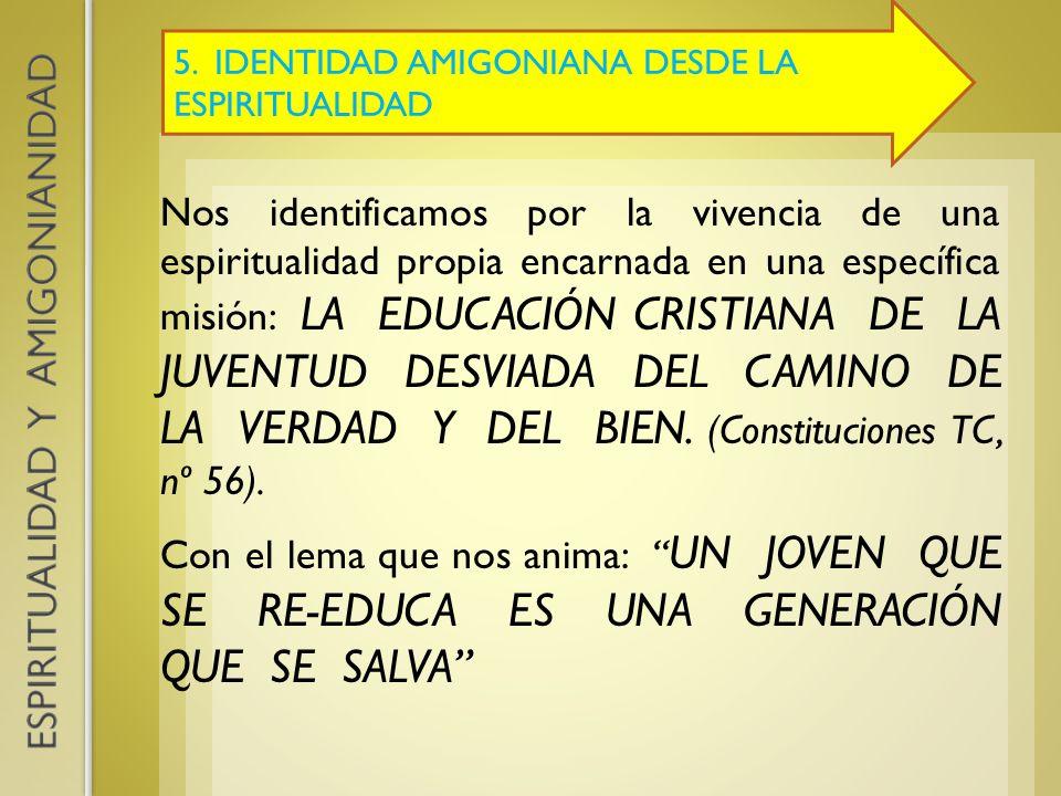 5. IDENTIDAD AMIGONIANA DESDE LA ESPIRITUALIDAD