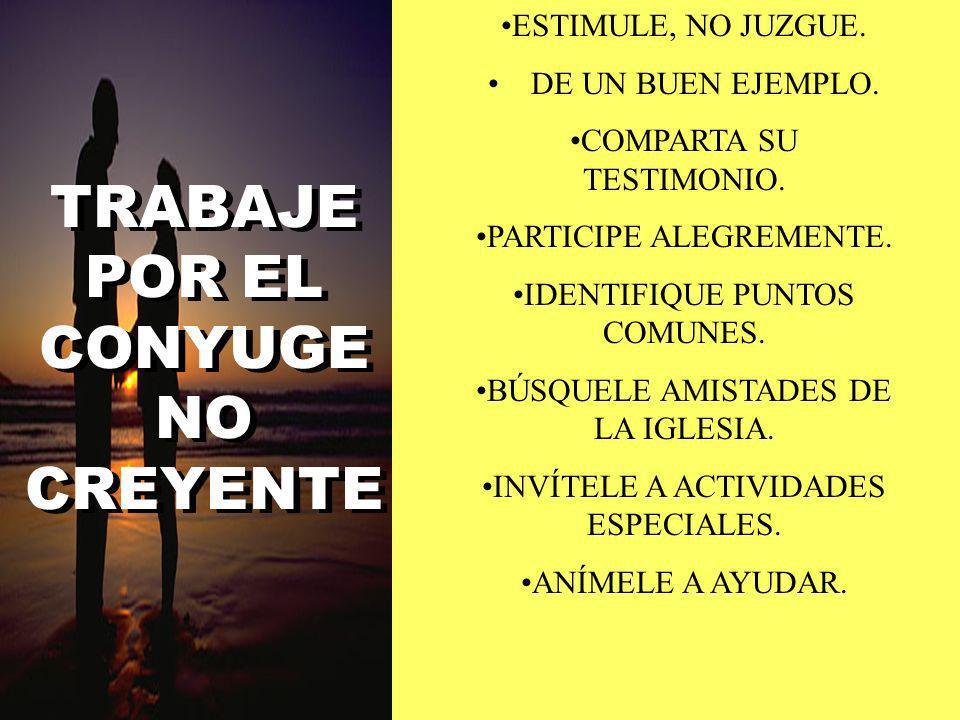 TRABAJE POR EL CONYUGE NO CREYENTE