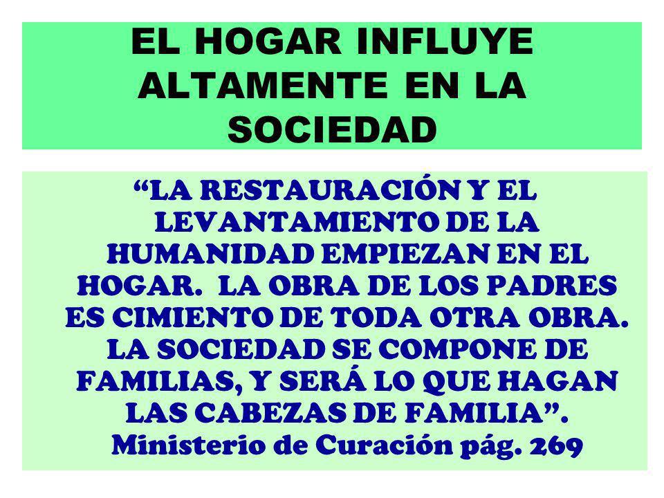 EL HOGAR INFLUYE ALTAMENTE EN LA SOCIEDAD