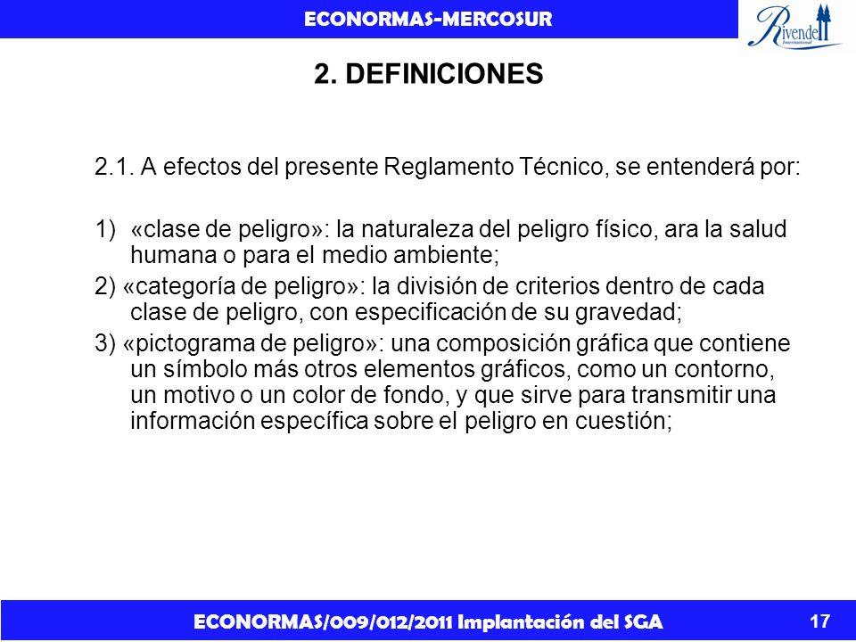 2. DEFINICIONES2.1. A efectos del presente Reglamento Técnico, se entenderá por: