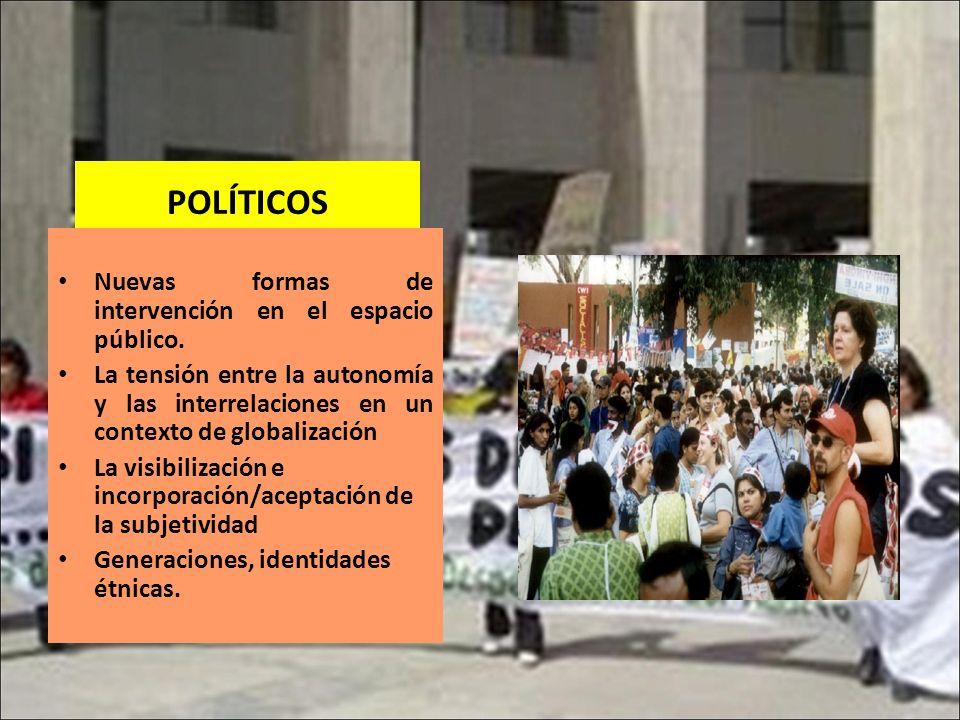 POLÍTICOS Nuevas formas de intervención en el espacio público.