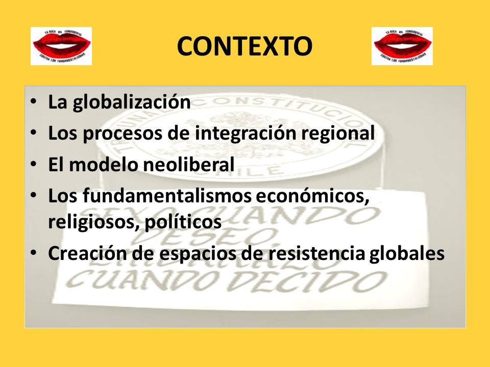 CONTEXTO La globalización Los procesos de integración regional
