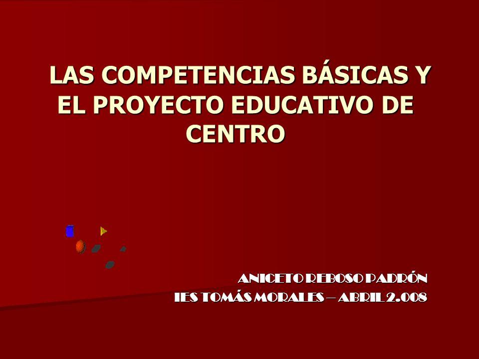 LAS COMPETENCIAS BÁSICAS Y EL PROYECTO EDUCATIVO DE CENTRO