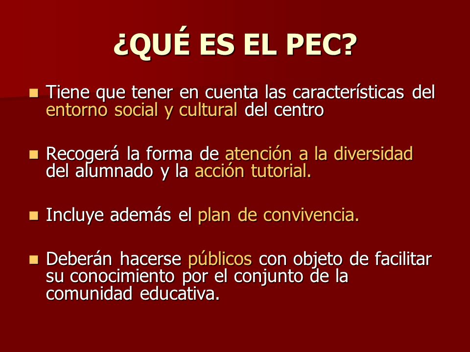 ¿QUÉ ES EL PEC Tiene que tener en cuenta las características del entorno social y cultural del centro.