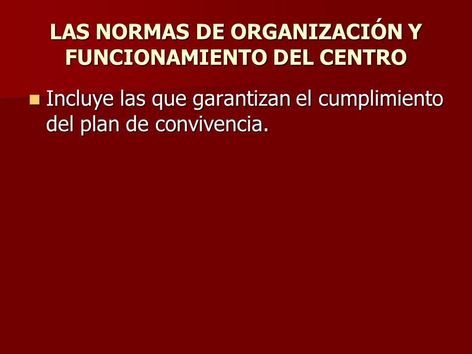LAS NORMAS DE ORGANIZACIÓN Y FUNCIONAMIENTO DEL CENTRO