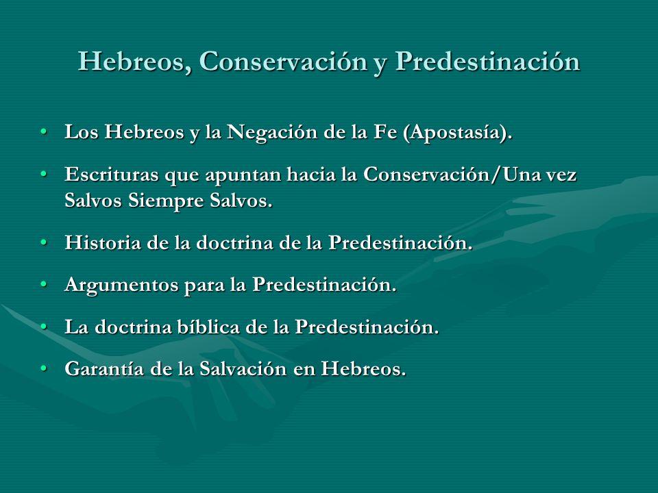 Hebreos, Conservación y Predestinación