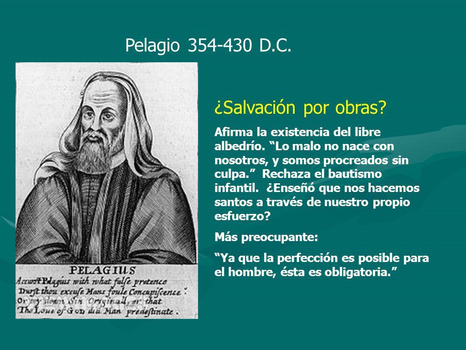 Pelagio 354-430 D.C. ¿Salvación por obras