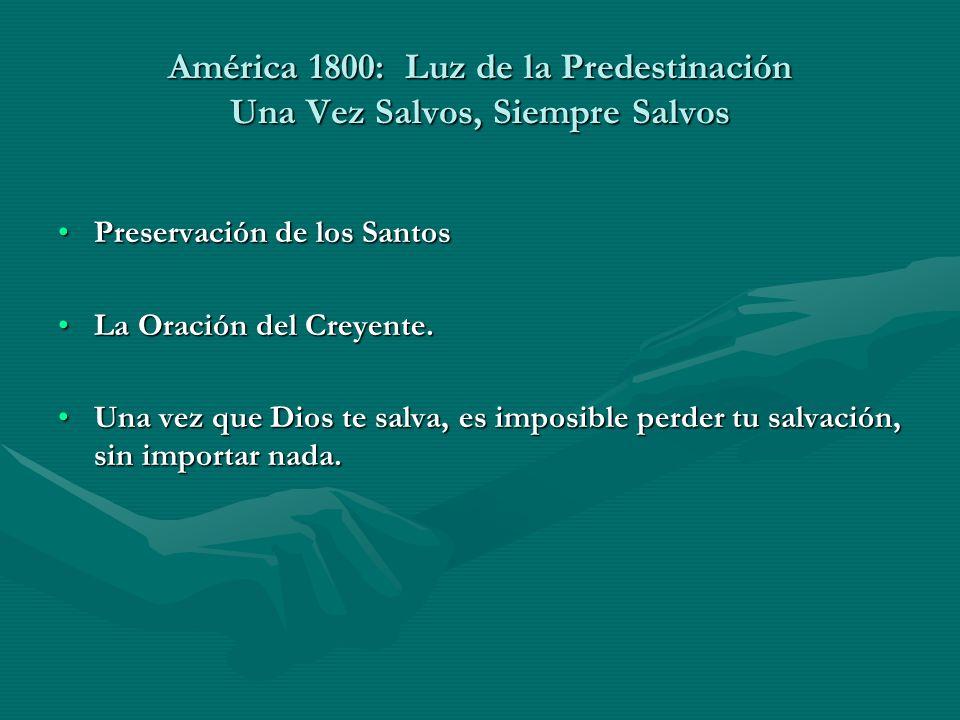 América 1800: Luz de la Predestinación Una Vez Salvos, Siempre Salvos