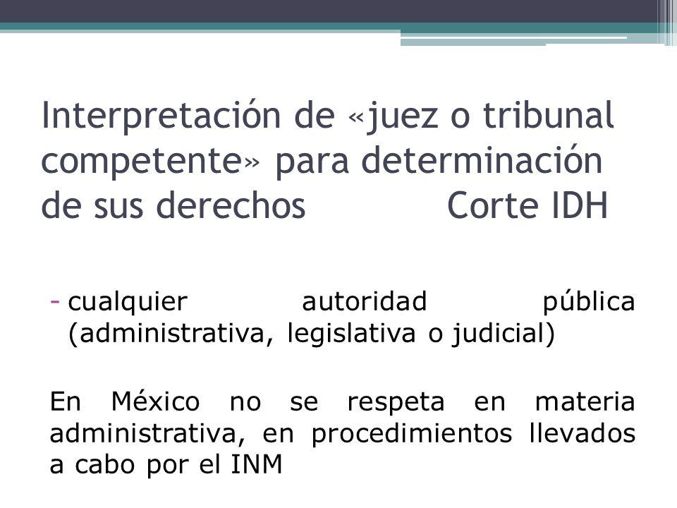 Interpretación de «juez o tribunal competente» para determinación de sus derechos Corte IDH