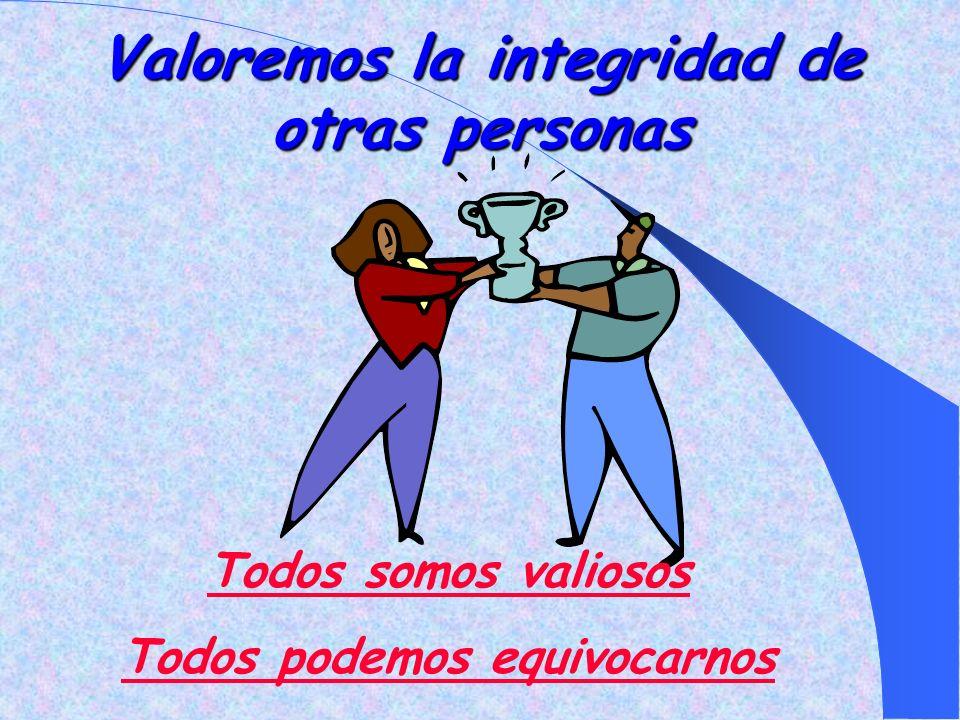 Valoremos la integridad de otras personas