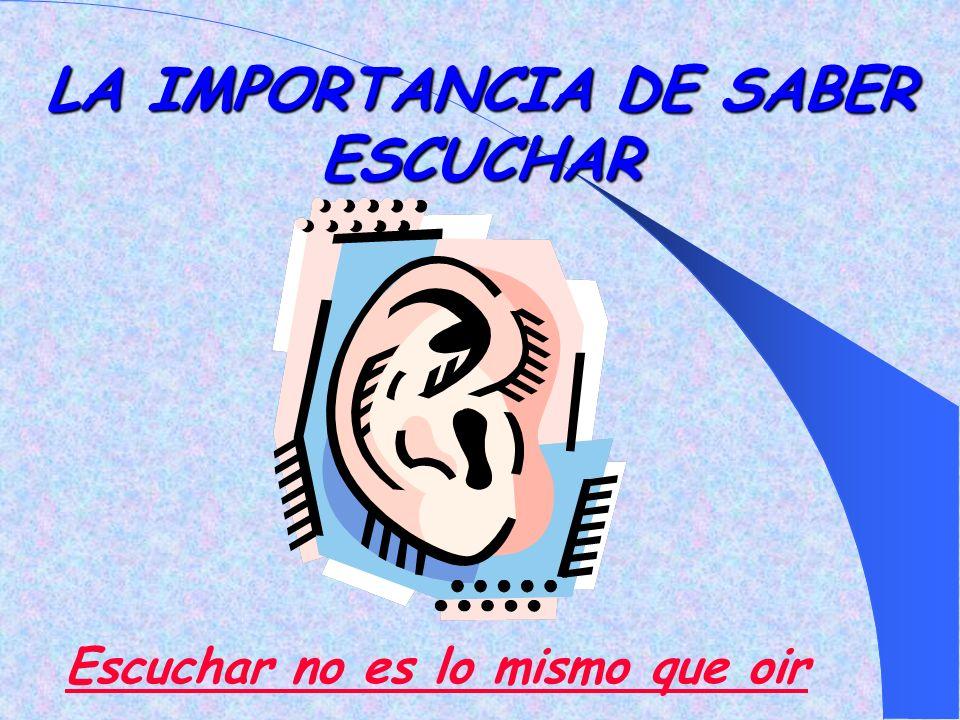 LA IMPORTANCIA DE SABER ESCUCHAR
