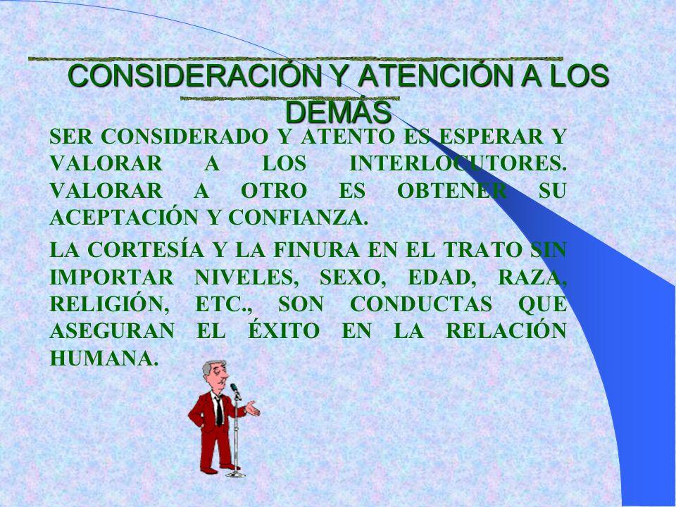 CONSIDERACIÓN Y ATENCIÓN A LOS DEMÁS