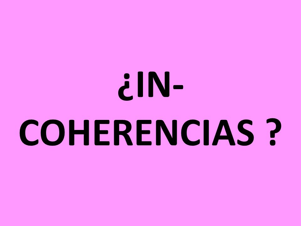 ¿IN-COHERENCIAS